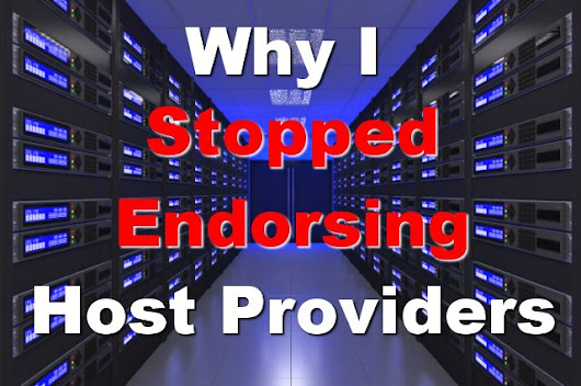 Why I Stopped Endorsing Website Host Providers - BlogAid