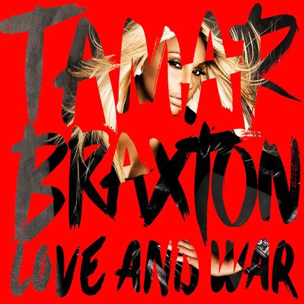 Tamar Braxton : Love & War (Album Cover) photo Tamar-Braxton-Love-And-War-Album-Cover.jpg