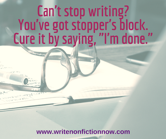 4 Reasons Why You Can't (But Should) Stop Writing - Write Nonfiction NOW!
