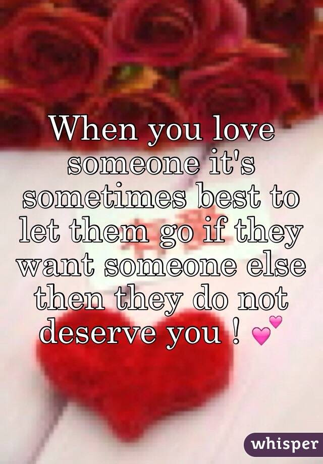 When You Love Someone Its Sometimes Best To Let Them Go If They