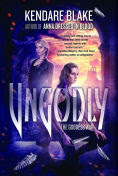 Title: Ungodly: A Novel, Author: Kendare Blake