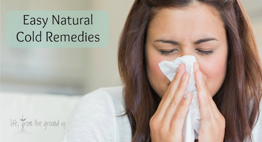 Easy and Effective Natural Cold Remedies