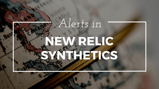 Alerts in New Relic Synthetics
