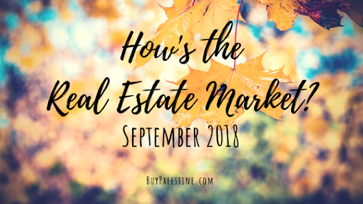 How's the Market? – September 2018 Real Estate Report