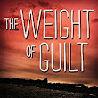 Amazon.com: The Weight of Guilt eBook: Jon Ripslinger: Kindle Store