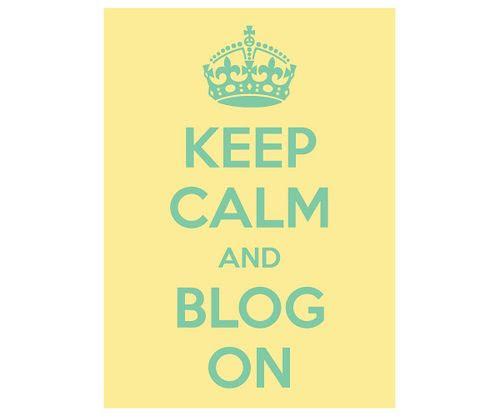 Keep Calm and Blog On #keep_calm