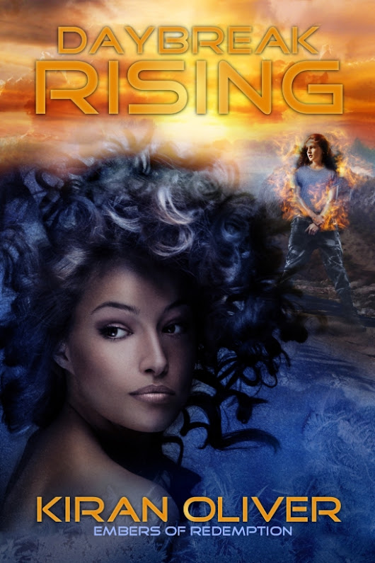 Cover Reveal For: Daybreak Rising (Embers Of Redemption #1) by: Kiran Oliver