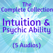 Intuition & Psychic Ability – The Complete Collection - Now Healing
