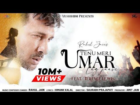 Tenu Meri Umar Lag Jaave   Rahul Jain Feat. Terence Lewis   Popular Hindi Song 2020