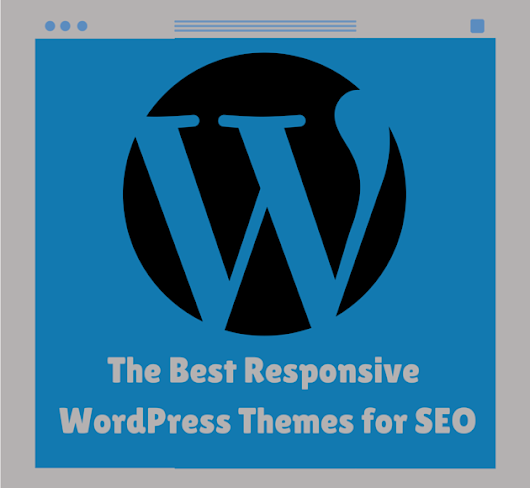 The Best Responsive WordPress Themes for SEO