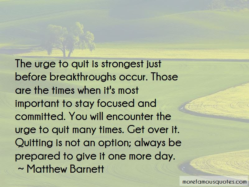 Quitting Is Not An Option Quotes Top 5 Quotes About Quitting Is Not