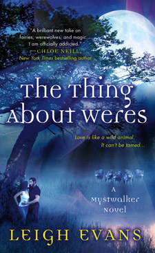 The Thing About Weres (Mystwalker, #2)