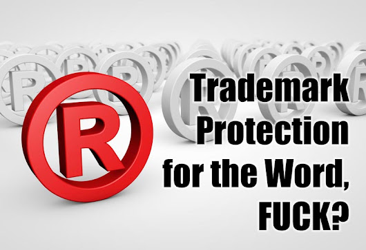 "Trademark Protection for the ""F-Word""? 