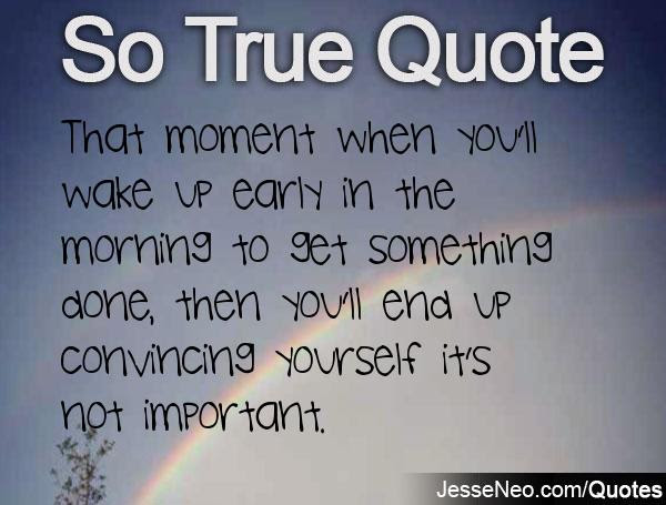 Quotes About Early Wake Up 54 Quotes