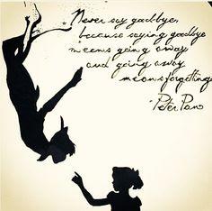 Peter Pan Quotes Never Say Goodbye Wallpaper 98292 Usbdata