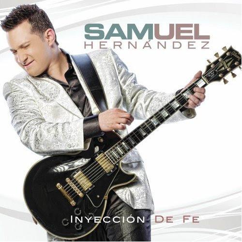 Samuel Hernandez – Inyeccion De Fe (2012)
