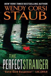 The Perfect Stranger Wendy Corsi Staub