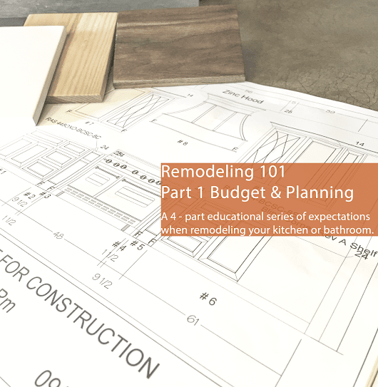 Remodeling 101 Part 1 Budgeting and Planning Remodel Budget Analysis | Walker Woodworking