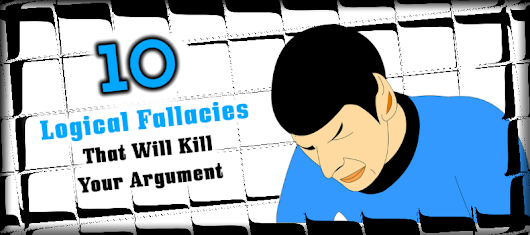 10 Logical Fallacies That Will Kill Your Argument — Kibin Blog