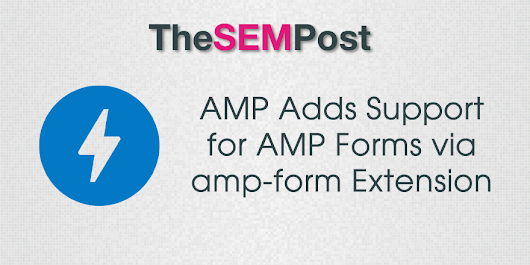 AMP Adds Support for AMP Forms via amp-form Extension