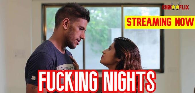 Fucking Nights (2020) - ChikooFlix Originals Short Film