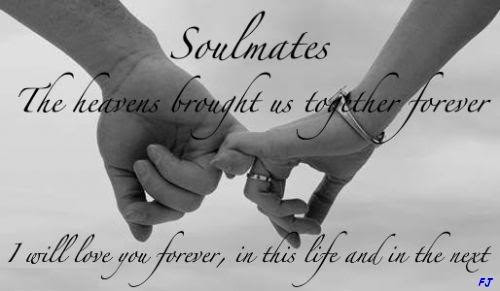 Soulmates The Heavens Brought Us Together Forever I Will Love You