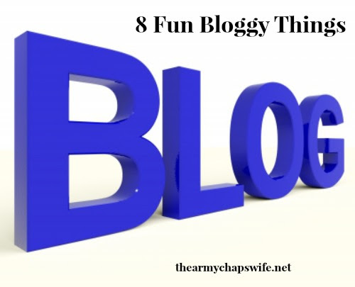 8 Fun Bloggy Things - The Army Chaps Wife