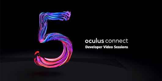 Oculus Connect 5 Developer Session Videos Now Online – Part 2