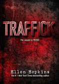 http://www.barnesandnoble.com/w/traffick-ellen-hopkins/1121191086?ean=9781442482876