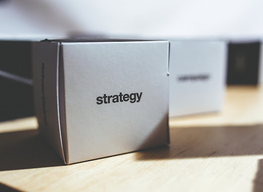 Strategy – Your Plan of Action