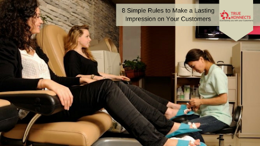 8 Simple Rules to Make a Lasting Impression on Your Customers -