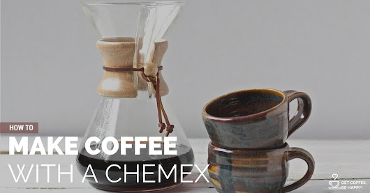 Chemex Brewing Guide: How to Make Coffee with a Chemex