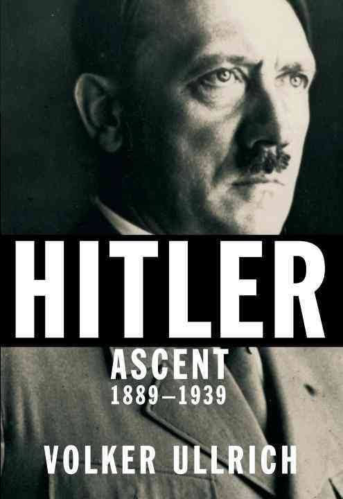 Book review: Hitler: Ascent 1889-1939 by Volker Ullrich