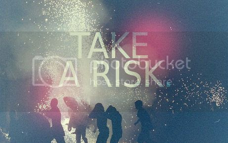 take a risk via weheartit, http://weheartit.com/entry/24851337
