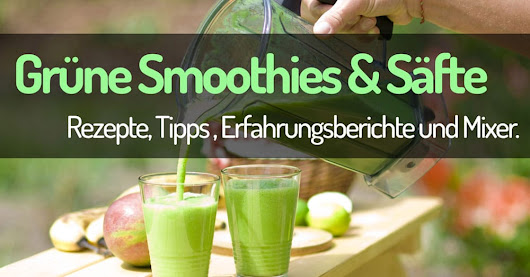 Grüne Smoothies & Säfte - Das Informationsportal