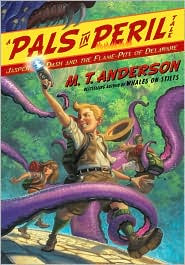Jasper Dash and the Flame-Pits of Delaware (A Pals in Peril Tale) by M. T. Anderson: Book Cover