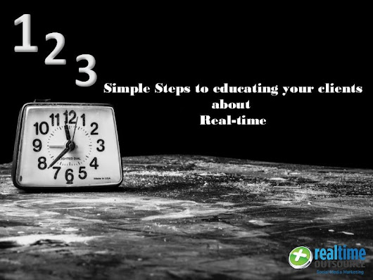 3 Simple Steps to Educating your Clients about Real-time