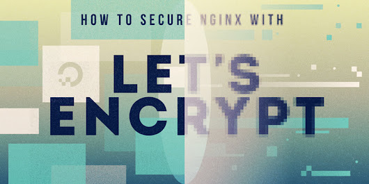 How To Secure Nginx with Let's Encrypt on Ubuntu 16.04