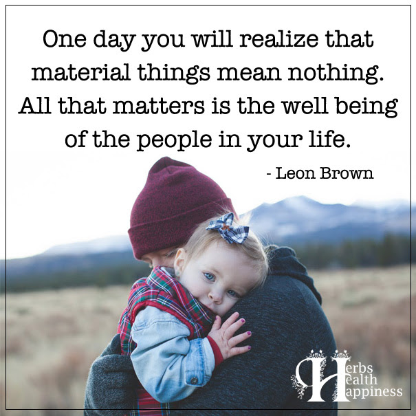 One Day You Will Realize That Material Things ø Eminently Quotable