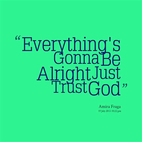 Everything Gonna Be Alright Quotes