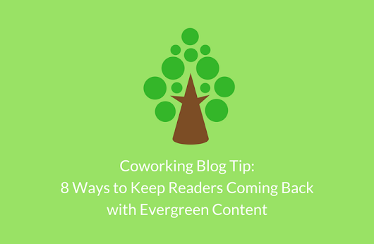 Coworking Blog Tip: 8 Ways to Keep Readers Coming Back
