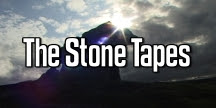 The Stone Tapes