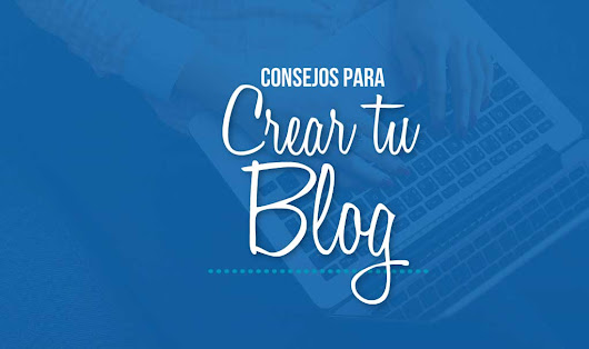 6 consejos sobre como crear un blog | Way to Success