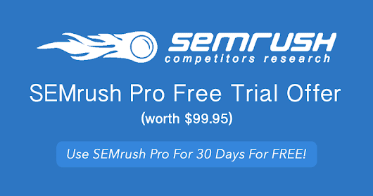 SEMrush Free Trial Offer - Use SEMrush Pro For 30 Days For FREE!