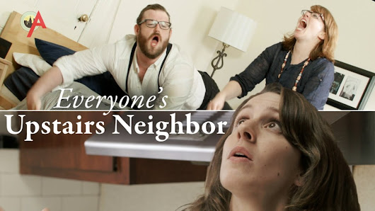'Everyone's Upstairs Neighbors', A Sketch About the Secret and Noisy Lives of the People Who Live Upstairs