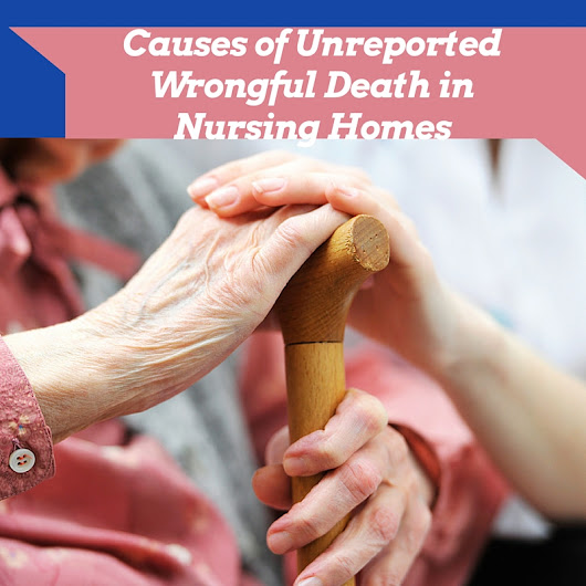 Causes of Unreported Wrongful Death in Nursing Homes