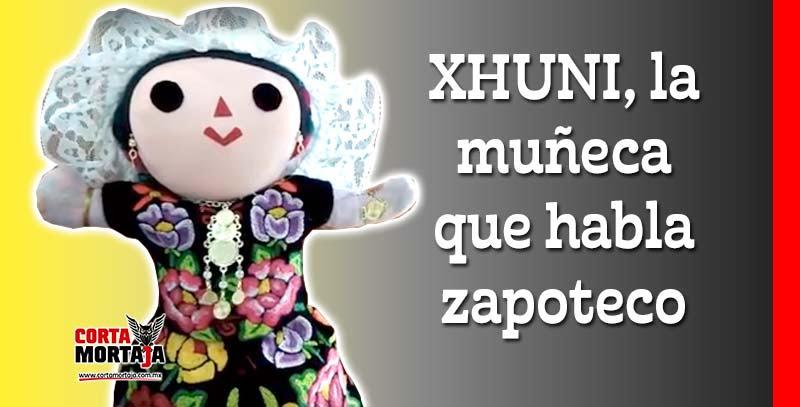 Xhuni La Muneca Que Habla Zapoteco Por El Creador De Didxazapp