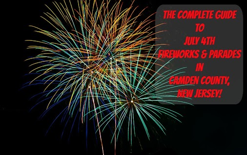 The Complete Guide to July 4th Fireworks and Parades in Camden County, New Jersey! | #nj #newjersey ...