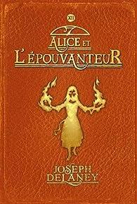L'épouvanteur, Tome 12 : Alice et l'épouvanteur par Delaney