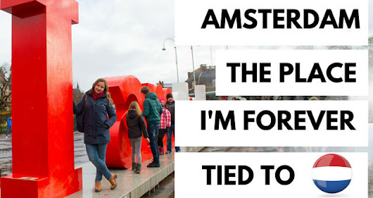 Travel diary: Forever tied to Amsterdam